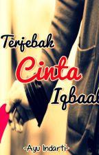 Terjebak Cinta Iqbaal [CJR] by ayeahlee