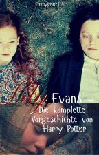 Lily Evans - Die komplette Vorgeschichte von Harry Potter ✔ by Emmygrace113