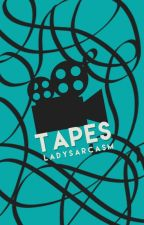 Tapes by LadySarcasm