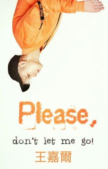 Please, don't let me go! - 王嘉爾
