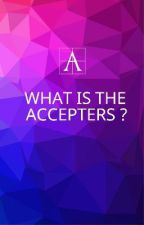 WHAT IS THE ACCEPTERS by theaccepters