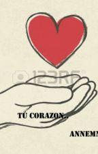 Tu corazón by annenm