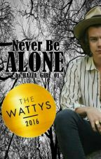Never Be Alone (H.S)  by Hazza_girl_01