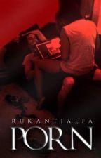 Porn // H.e.s (SUSTABDYTA) by Rukantialfa