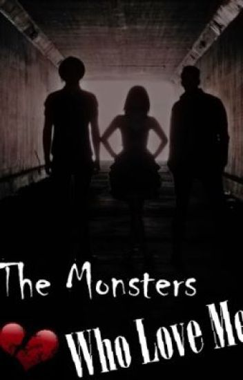 The Monsters Who Love Me (On Hold)