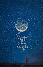 Aunque la luna me grite by almostawarmsoul