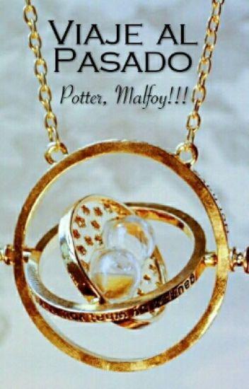 Viaje Al Pasado... Potter, Malfoy!!!