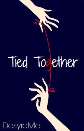 Tied Together (Lesbian Story) by DesyreMe