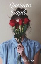 Querido Papá by Ever_17