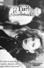 ¡¿Tu?! ¡¿Quarterback?!➳n.h.              by Marcasgo