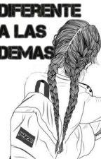 """""""Diferente a las demas """" by Morochaaa8"""