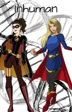 Inhuman (Young Justice/ Fem!Robin fic.) by crazysprints
