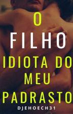 O Filho (Idiota) Do Meu Padrasto by djehoech31