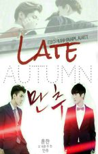 LATE AUTUMN✔ by EXOHunHanPLANET