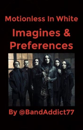 Motionless In White Imagines (Requests Closed)
