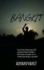 BANGKIT by AIMANSYAH17