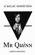 Mr.Quinn. // Kellic. by asking_ashleigh_