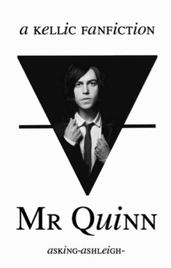 Mr.Quinn. // Kellic.