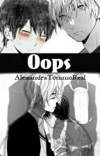 Oops *Yaoi* by AlexandraTommoReal