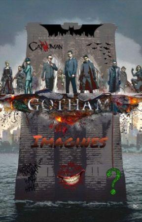 Gotham Imagines ❤️ by Kaylakuy