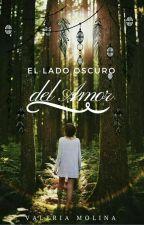 El lado oscuro del amor by ValeriaMolinaP