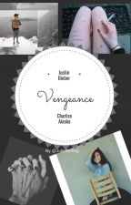 Vengeance || J.B || {Terminé} by JulieBerling