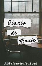 Diario de Marie by AMelancholicSoul