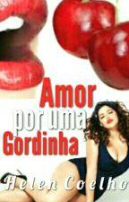 Amor por uma gordinha by Elencoelho