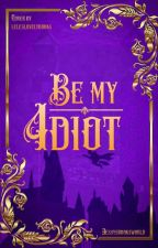 Be my Idiot   Rumtreiber by jessysbooksworld