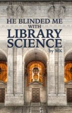 [Sterek] He Blinded Me With Library Science (boyxboy) by mklutz