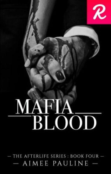 Mafia Blood - Book Four (UNDER MAJOR EDITING)