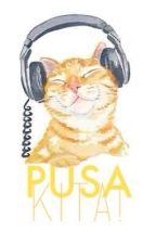 PUSA Kita. (One Shot) by NicaaaSy