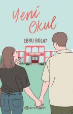 YENİ OKUL #wattys2017 by ebrubolaat
