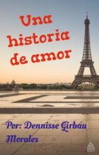 Una historia de amor by DennisseGirbau