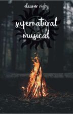 Supernatural Musical » One Shots by coshtax