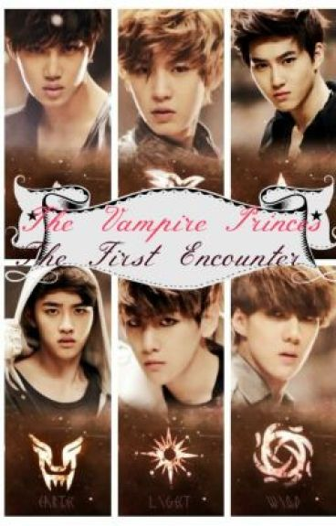 The Vampire Princes: The First Encounter (EXO-K Fanfic)