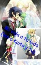 Mi vida a tu lado (len y tu/kaito y tu)(segunda temporada ) by Tilly_Rexus