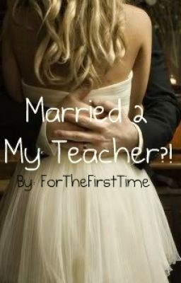 Married 2 My Teacher?!