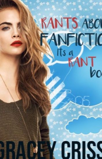 Common Cliches in Fanfiction (It's not the title, it's a rant book)