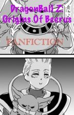 DragonBall Z: Origins Of Beerus (fanfic) by leedle7-7