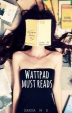 Wattpad Must Reads ! by xxSMxx