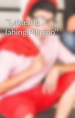 ''Lakas ng lahing Pilipino''
