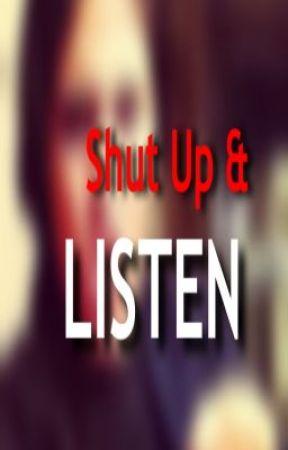 Shut Up & Listen by MalakNagaty