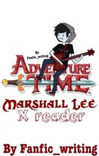 Marshall Lee x reader by Fanfic_writing