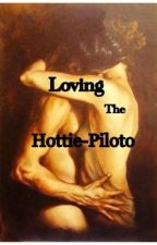 Loving the Hottie-Piloto (Completed) by QueenSaranghe