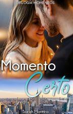 Momento Certo by SarahMooreira