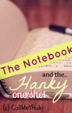 Js Prom: The Notebook, the Hanky and the Candy. (One shot) by CallMeYhuki
