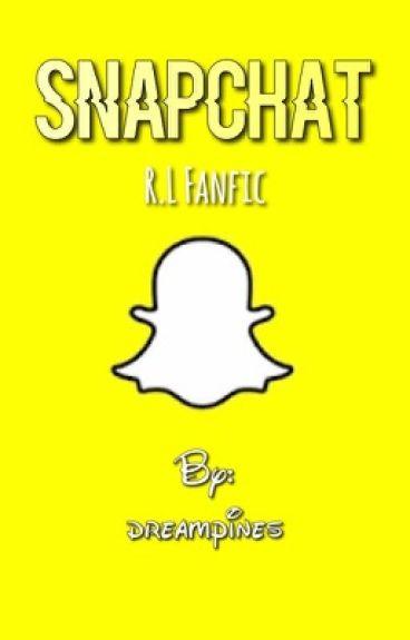 Snapchat || R.L ( CellBits Fanfic ) [HIATUS]