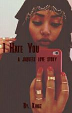 I Hate You by _Kingz