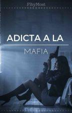 Adicta a la Mafia by FibyMost